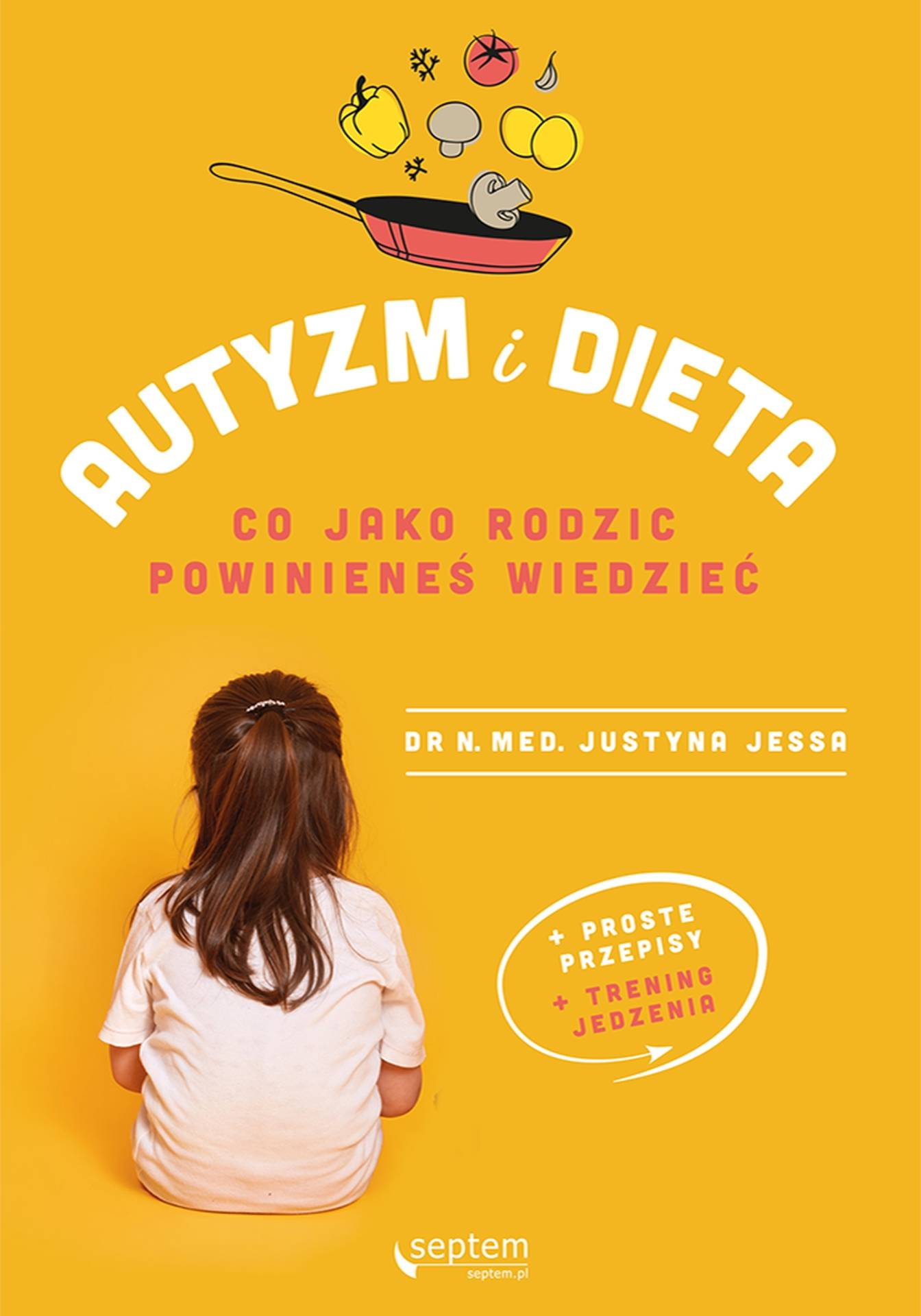 """Okładka książki dr n. med. Justyny Jessy """"Dieta i autyzm. Co jako rodzic powinieneś wiedzieć""""."""