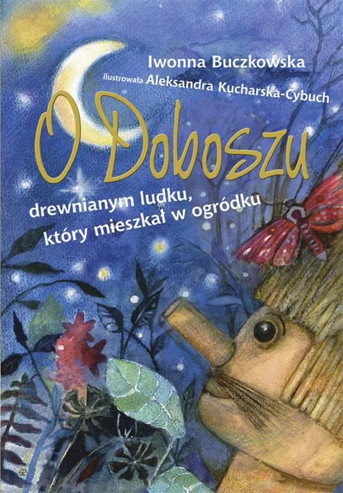 Bajki dla dzieci Iwonny Buczkowskiej: okładka książeczki O Doboszu, drewnianym ludku, który mieszkał w ogródku.