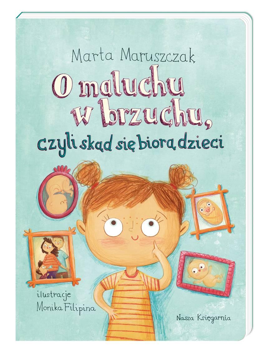 """Marta Maruszczak """"O maluchu w brzuchu, czyli skąd się biorą dzieci"""""""