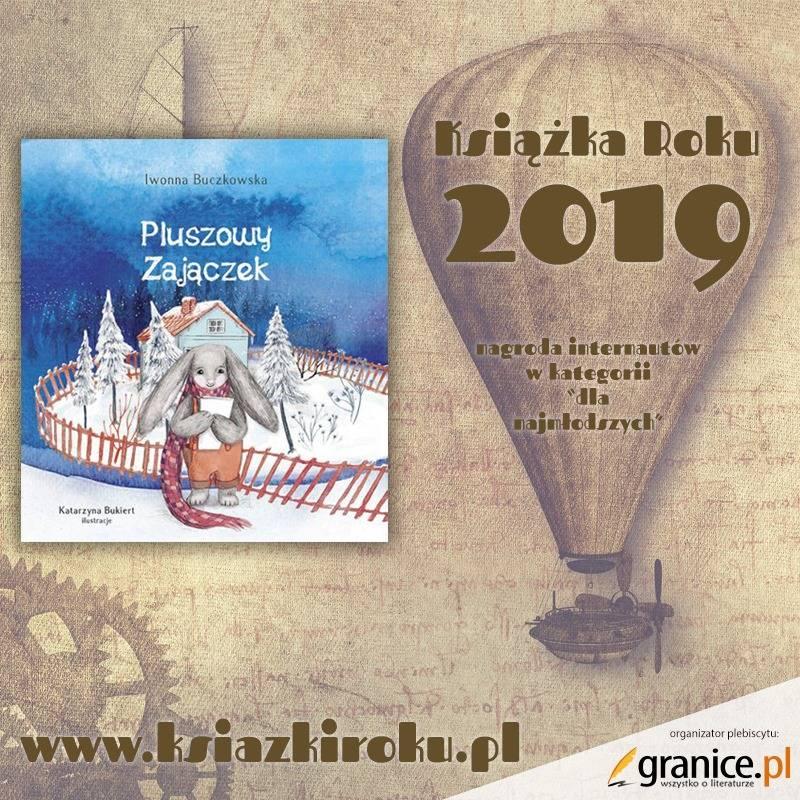 Bajki dla dzieci Iwonny Buczkowskiej. Nagroda internautów w plebiscycie Książka roku 2019 w kategorii dla najmłodszych. Pluszowy zajączek.