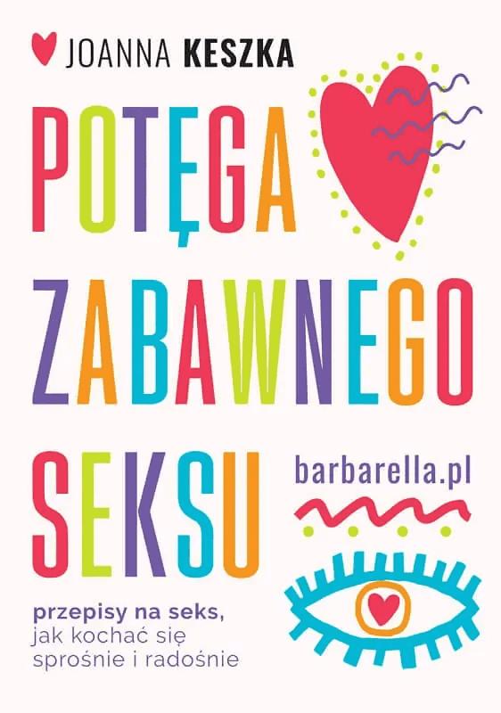 """Okładka książki Joanny Keszki """"Potęga zabawnego seksu""""."""