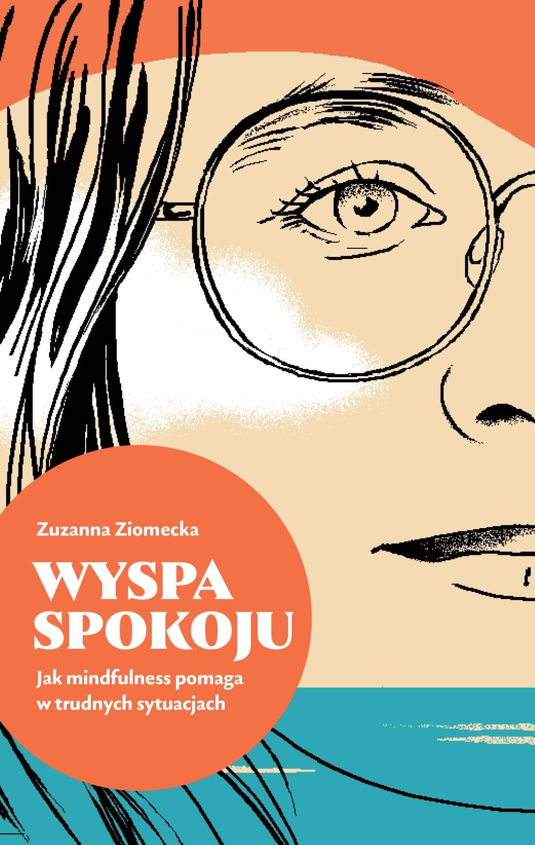 """Okładka książki Zuzanna Ziomeckiej """"Wyspa spokoju. Jak mindfulness pomaga w trudnych sytuacjach"""""""